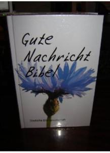 German Bible / Gute Nachricht Bibel / Life Edition / Deutsche Bibelgesellscha...