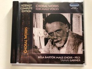 Choral Works For Male Voices - Kodaly Complete Edition / Bela Bartok Male Choir-Pecs, Tamas Lakner / Hungaroton Classic 2x Audio CD 2010 Stereo / HCD 32641-42