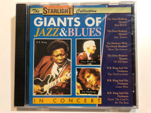 The Starlight Collection / Giants Of Jazz & Blues In Concert / Dave Brubeck, Pat Metheny, B.B. King / The Dave Brubeck Quartet: Blue Rondo, Jam Session / Pat Metheny With The Heath Brothers: Move The Groove / Galaxy Music Ltd. Audio CD 1993 / 3884212