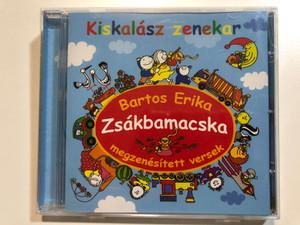 Kiskalasz zenekar - Zsakbamacska / Bartos Erika megzenesitett versek / Alexandra Audio CD / PDKCD0031