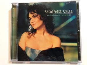 Szentpéteri Csilla – Vadhajtások, Wildings / Magneoton Audio CD 2002 / 0927-46919-2