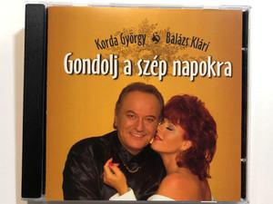 Korda György & Balázs Klári – Gondolj A Szép Napokra / Magneoton Audio CD 1996 / 06 30 16419-2