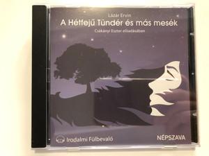 Lazar Ervin - A Hetfeju Tunder es mas mesek - Csakanyi Eszter eloadasaban / Nepszava Audio CD / 978-963-09-5818-9
