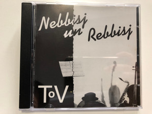 Nebbisj Un Rebbisj – ToV / Syncoop Produkties Audio CD 1996 / 5756 CD 197