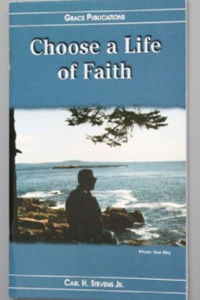 Choose a Life of Faith - Bible Doctrine Booklet [Paperback]