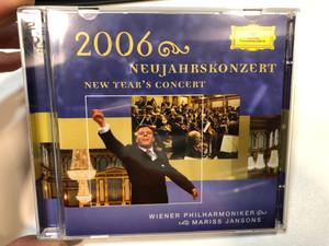 Neujahrskonzert 2006 - New Year's Concert / Wiener Philharmoniker, Mariss Jansons / Deutsche Grammophon 2x Audio CD 2006 / 00289 477 5566