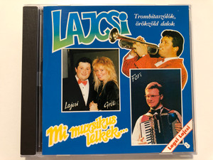 Lajcsi - Mi muzsikus lelkek... / Trombitaszolok, orokzold dalok / Lagzi Lajcsi 8 / Hungaroton Audio CD 2001 / HCD 37593