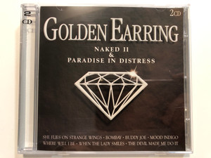 Golden Earring – Naked II & Paradise In Distress / She Files On Strange Wings, Bombay, Buddy Joe, Mood Indigo, Where Will I Be, When The Lady Smiles, The Devil Made Me Do It / Landmark 2x Audio CD 2004 / LM 870162-4