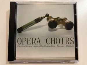 Opera Choirs - Carmina Burana, Aida, Die Zauberflote, Carmen, Macbeth / Fox Music Audio CD / FU 1075