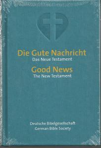 German English Bilingual New Testament / Die Gute Nachticht Das Neue Testament Zweisprachige Ausgabe
