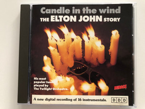 Candle In The Wind - The Elton John Story / His most popular tunes played by The Twilight Orchestra / A new digital recording of 16 instrumentals. / Mirage Audio CD / 91014418