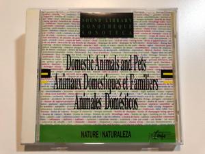 Domestic Animals And Pets = Animaux Domestiques Et Familiers = Animales Domésticos / Sound Library = Sonothèque = Sonoteca / Nature = Naturaleza / Auvidis Tempo Audio CD 1991 Stereo / A 6178