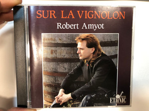 Sur La Vignolon - Robert Amyot / Auvidis Ethnic Audio CD 1990 Stereo / B 6740