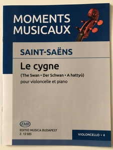 Saint-Saens - Le cygne by Pejtsik Árpád / Moments Musicaux / The Swan for violoncello and piano - Der Schwan - A hattyú / Editio Musica Budapest 2019 - Z.13 585 / Paperback (9790080135853)