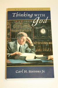 Thinking with God Daily Devotional (Pastor Carl H. Stevens) [Paperback]