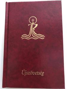 Újszövetség - Hungarian Catholic New Testament / Gál Ferenc - Kosztolányi István fordítása / Szent István Társulat 2020 / Hardcover Burgundy / Katolikus Újszövetségi Szentírás (9789632777238)