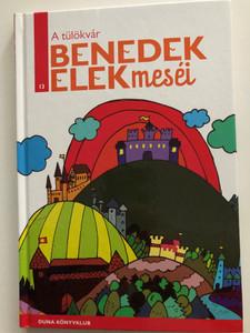 A tülökvár - Benedek Elek meséi 13. / Duna könyvklub / Hardcover / Rajzolta - Illustrated by Halász-Géczi Ágnes / Hungarian tales (9789633540435)