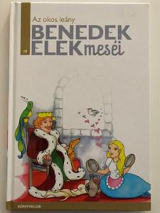 Az okos leány - Benedek Elek meséi 19 / Duna könyvklub / Hardcover / Illustrated by Kecskés Anna illusztrációival / The wise maiden - Hungarian tales (9786158070942)