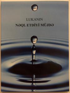 Gospel of Luke Azerbaijani - Latin Script / Lukanin neql Etdiyi Müjde / Very useful for gospel outreach / Paperback / GBV 1763030 (LukeAzeriLatin)