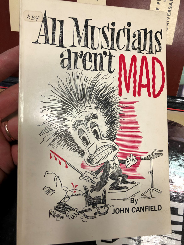 All musicians aren't mad by John Canfield / Tempo Press 1978 / Paperback / A book written to all music lovers and for those who are more knowledgeable in music (4230807455543)