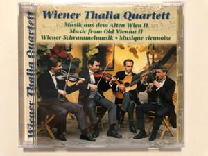 Wiener Thalia Quartett - Musik aus dem Alten Wien II = Music from Old Vienna II / Wiener Schrammelmusik = Musique viennoise / Schrammel Records Audio CD / CD 200025