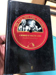 On and off the record - a memoir of Walter Legge by Elisabeth Schwarzkopf / Faber & Faber limited / Hardcover (057111928X)