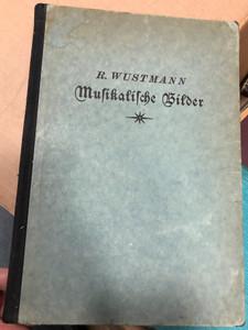 Musikaliche Bilder by Rudolf Wustmann / Verlag von E.A. Seemann 1907 / Mit 10 tafeln nebst notenbeispielen und 25 abbildungen im text / Hardcover (4230786630207)