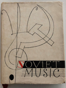 Soviet Music by Lyudmila Polyakova / Foreign languages publishing house Moscow / English Edition of Советская музыка / Translated by Xenia Danko / Hardcover 1969