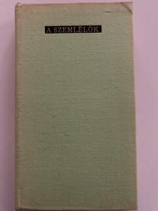 A szemlélők by Szabó Magda / Magvető könyvkiadó 1973 / MA 2354 / Hardcover / Hungarian novel (MA2354)