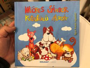 Kutyafülű Aladár by Weöres Sándor / Illustrated by Igor Lazin rajzaival / Holnap kiadó 2014 / Hardcover / Selection Hungarian children's poems (9789633490587)