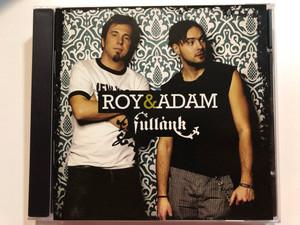 Roy&Ádám – Fullánk / BMG Hungary Audio CD 2005 / 82876693192
