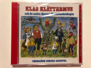 Klas Klättermus Och De Andra Djuren I Hackebackeskogen / Thorbjørn Egners Sagospel / EMI Svenska AB Audio CD 1992 / CMCD 6052