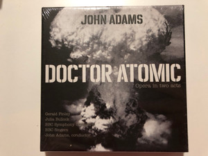 John Adams – Doctor Atomic (Opera in two acts) / Gerald Finley, Julia Bullock, BBC Symphony Orchestra, BBC Singers, John Adams (conductor) / Nonesuch 2x Audio CD 2018 / 7559-79310-7