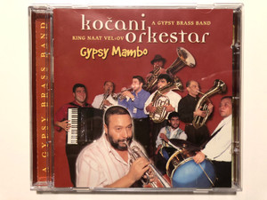 Kočani Orkestar, A Gipsy Brass Band, King Naat Veliov – Gypsy Mambo / Yeni Dünya Müzik Audio CD 1999 / 3051632