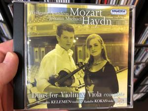 Wolfgang Amadeus Mozart & Johann Michael Haydn - Duos for Violin & Viola complete / Barnabás Kelemen (violin) & Katalin Kokas (viola) / Hungaroton Classic 2x Audio CD 2006 Stereo / HCD 32376-77