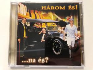 Három És! – ...Na És? / BMG Hungary Audio CD 2004 / 82876610372