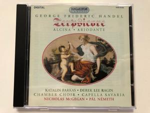 George Frideric Handel - Terpsicore, Alcina, Ariodante / Katalin Farkas, Derek Lee Ragin, Chamber Choir, Capella Savaria, Nicholas McGegan, Pal Nemeth / Hungaroton Classic Audio CD 1993 Stereo / HCD 31193