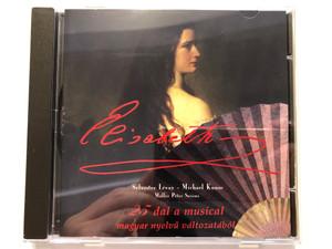Elisabeth (25 Dal A Musical Magyar Nyelvű Változatából) / Sylvester Lévay, Michael Kunze, Müller Péter Sziámi / 3T Audio CD 1996 / 533 453-2