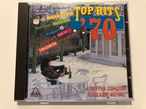 Top Hits '70 / Sailing, Without You, Season in the sun, Draga Alice, Valaki Vár, In the summer time - Itt A Tűzes Nyár / A 70-es Evek Legnagyobb Vilagslagerei Magyarul / Zebra Audio CD 1993 / MZ 076