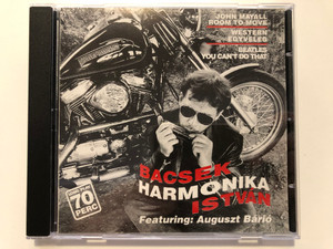Bacsek Harmonika István, Featuring: Auguszt Bárió / John Mayall - Room To Move, Western Egyveleg, Beatles - You Can't Do That / MES Kiadó Audio CD 1993 / MES 13