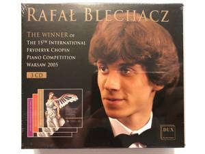 Rafał Blechacz – The Winner of the 15th International Fryderyk Chopin Piano Competition, Warsaw 2005 / DUX 3x Audio CD 2005 / DUX 0066