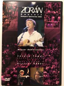 Zorán koncert - Budapest Sportaréna DVD 2003 Magyar Rádiózenekar / Conducted by Vásáry Tamás / Featuring Presser Gábor / Addig jó nekem, Volt egy tánc, Kell ott fenn egy ország (602498130834)