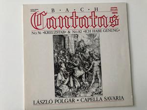 "Bach - Cantatas No. 56 ""Kreuzstab"" & No. 82 ""Ich Habe Genung"" / László Polgár, Capella Savaria / Hungaroton Antiqua LP 1985 Stereo / SLPD 12650"