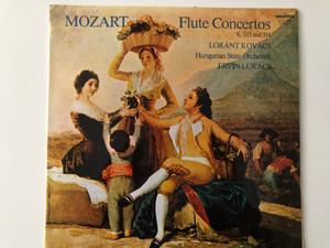Mozart - Flute Concertos K. 313 And 314 / Lóránt Kovács , Hungarian State Orchestra , Ervin Lukács / Hungaroton LP 1979 Stereo / SLPX 11974