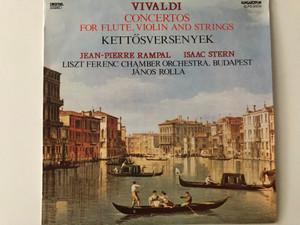 Vivaldi: Concertos For Flute, Violin And Strings - Kettősversenyek / Jean-Pierre Rampal, Isaac Stern, Liszt Ferenc Chamber Orchestra, Budapest, János Rolla / Hungaroton LP 1991 Stereo / SLPD 31202