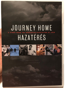 Journey Home DVD 2006 Hazatérés / Directed by Pigniczky Réka / A story from the Hungarian Revolution of 1956 / Documentary (HazateresDVD)