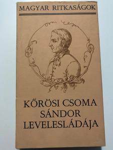 Kőrösi Csoma Sándor Levelesládája by Szilágyi Ferenc / Magyar Ritkaságok / Szépirodalmi könyvkiadó 1984 / Hardcover / Letters of the great Hungarian philologist and Orientalist (9631526216)