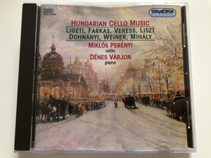 Hungarian Cello Music - Ligeti, Farkas, Veress, Liszt, Dohnányi, Weiner, Mihály / Miklós Perényi - cello, Dénes Várjon - piano / Hungaroton Classic Audio CD 1999 Stereo / HCD 31835