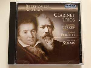 Beethoven, Brahms: Clarinet Trios / Kalman Berkes - clarinet, Miklos Perenyi - cello, Zoltan Kocsis - piano / Hungaroton Classic Audio CD 1981 Stereo / HCD 12286