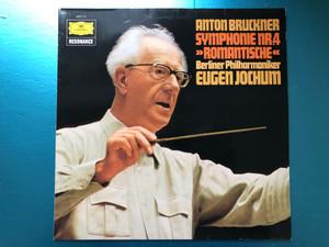 """Anton Bruckner - Symphonie Nr. 4 """"Romantische"""" / Berliner Philharmoniker, Eugen Jochum / Deutsche Grammophon Resonance / Deutsche Grammophon LP Stereo / 2535 111"""